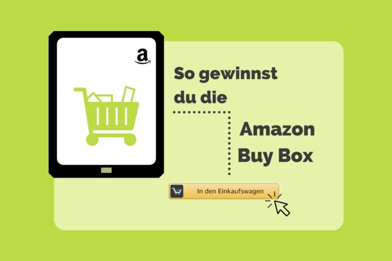 Der Kampf um die Amazon Buy Box – Die wichtigsten Tipps
