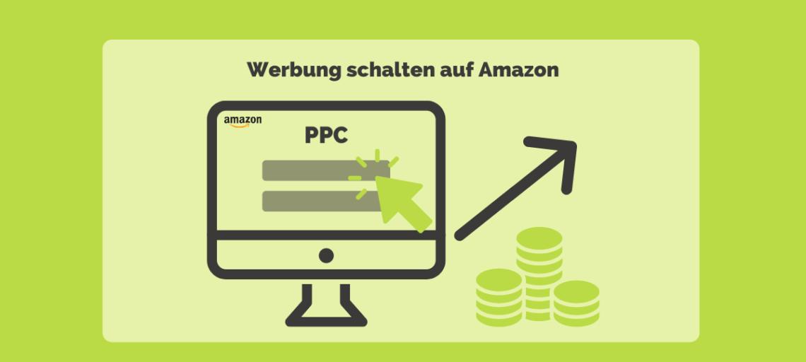 Amazon PPC – Werbung auf Amazon schalten