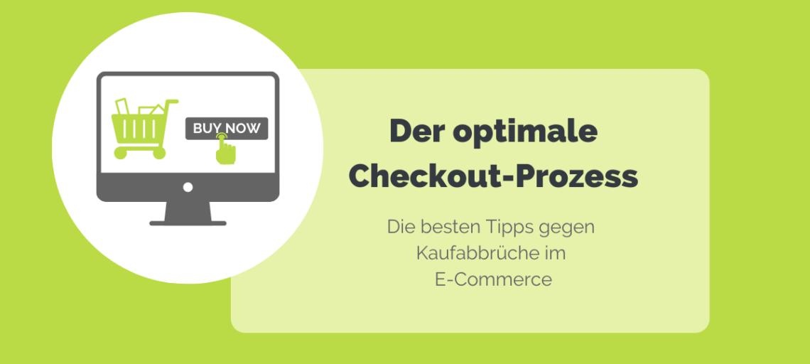 Der optimale Checkout-Prozess: Die besten Tipps gegen Kaufabbrüche im E-Commerce