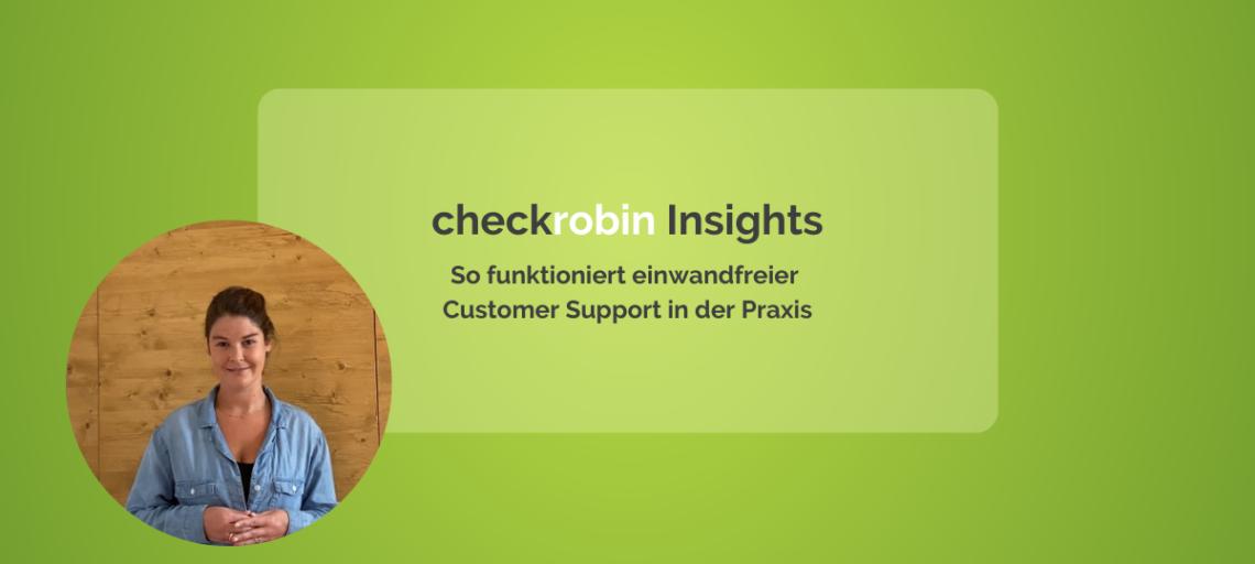 checkrobin Insights: So funktioniert einwandfreie Customer Care in der Praxis