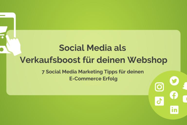 Social Media Marketing als Verkaufsboost für deinen Webshop
