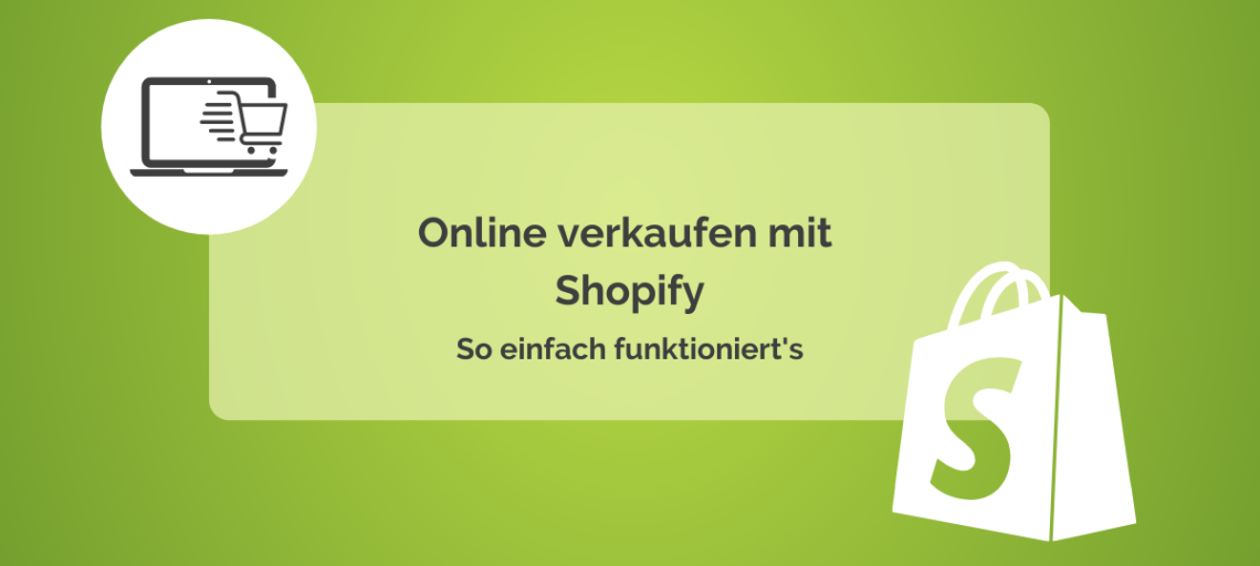 Online verkaufen mit Shopify – So einfach funktioniert's