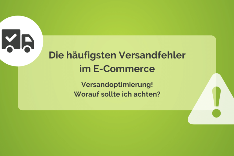 Die 6 häufigsten Versandfehler im E-Commerce